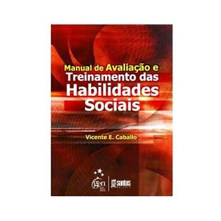 Livro - Manual de Avaliação e Treinamento das Habilidades Sociais - Caballo
