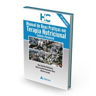 Livro - Manual de Boas Práticas em Terapia Nutricional - Enteral e Parental - Waitzberg - FMUSP