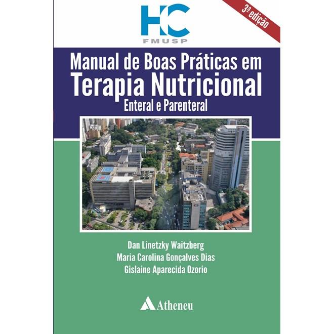 Livro - Manual de Boas Práticas em Terapia Nutricional. Enteral e Parenteral - Waitzberg