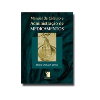 Livro - Manual de Cálculo e Administração de Medicamentos - Viana