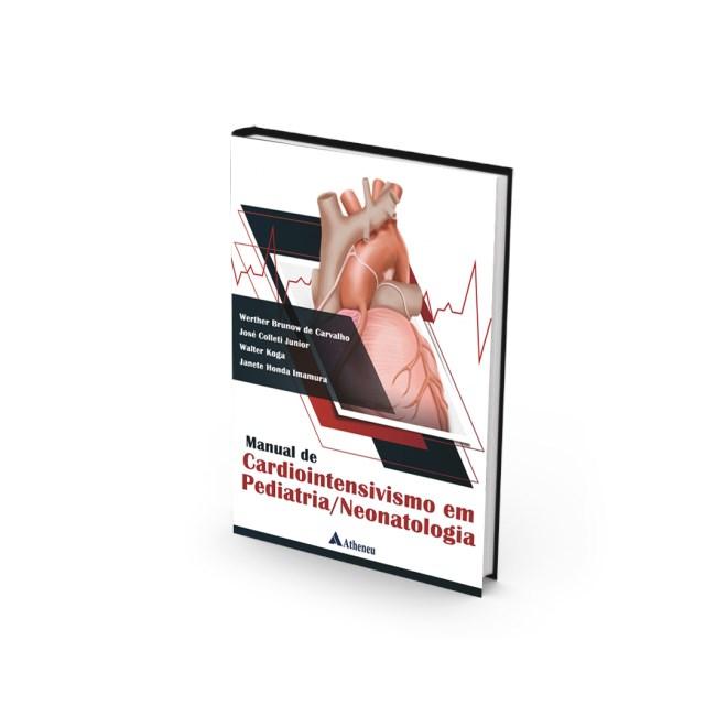 Livro - Manual de Cardiointensivismo em Pediatria / Neonatologia - Carvalho