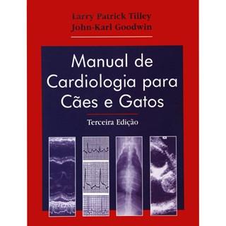 Livro - Manual de Cardiologia para Cães e Gatos - Tilley