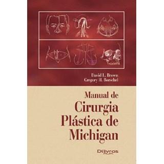 Livro - Manual de Cirurgia Plástica de Michigan - Brown