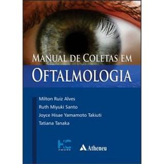 Livro - Manual de Coletas em Oftalmologia - Alves