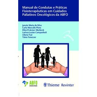 Livro Manual de condutas e práticas fisioterapêuticas em cuidados paliativos oncológicos - Revinter