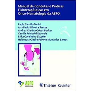 Livro - Manual de Condutas e Práticas Fisioterapêuticas em Onco-Hematologia da ABFO