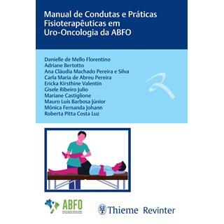 Livro Manual de Condutas e Práticas Fisioterapêuticas em Uro-Oncologia da ABFO - Revinter