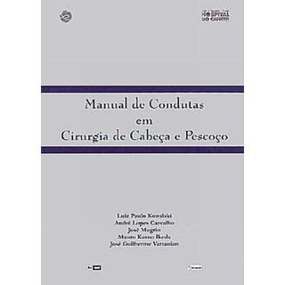 Livro - Manual de Condutas em Cirurgia de Cabeça e Pescoço - Kowalski