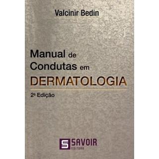 Livro - Manual de Condutas em Dermatologia - Bedin