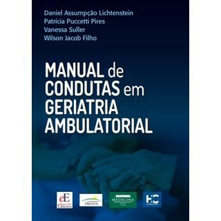 Livro Manual de Condutas em Geriatria Ambulatorial - Pires - Editora dos Editores