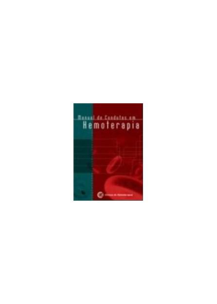 Livro - Manual de Condutas em Hemoterapia - Silva BFI