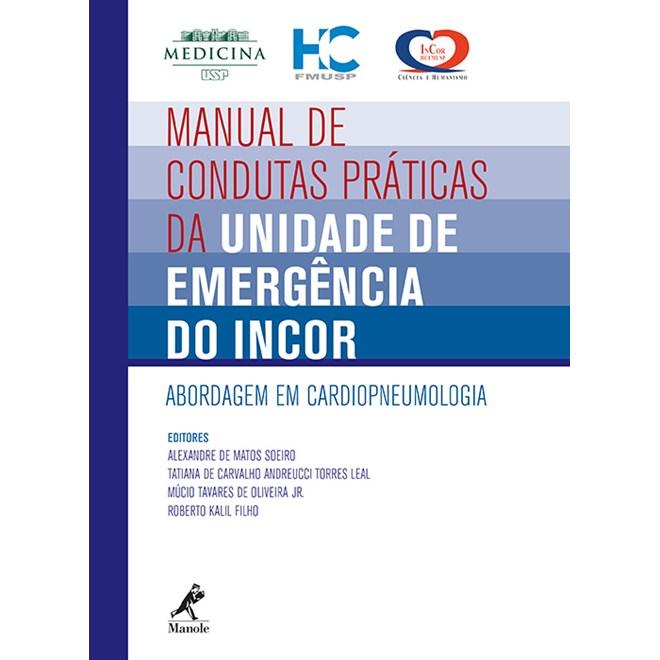 Livro - Manual de Condutas Práticas da Unidade de Emergência do INCOR - Abordagem em Cardiopneumologia - Soeiro