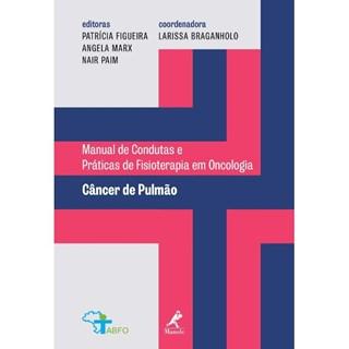 Livro - Manual de Condutas Práticas de Fisioterapia em Oncologia - Câncer de Pulmão - Braganholo