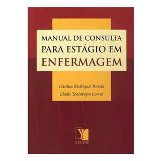 Livro - Manual de Consulta para Estágio em Enfermagem - 2a. edição - Portela