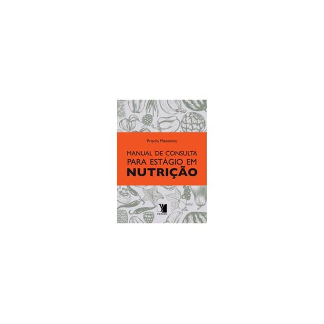Livro - Manual de Consulta para Estágio em Nutrição - Maximino