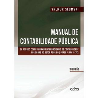 Livro - Manual de Contabilidade Pública: Normas Internacionais de Contabilidade Aplicadas ao Setor Público - Slomski