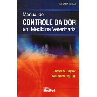 Livro - Manual de Controle da Dor em Medicina Veterinária - Gaynor