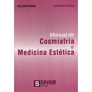Livro - Manual de Cosmiatria e Medicina Estética - Bedin