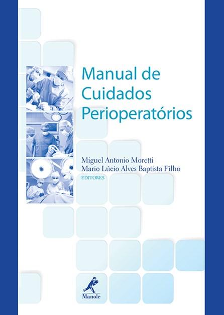 Livro - Manual de Cuidados Perioperatórios - Moretti
