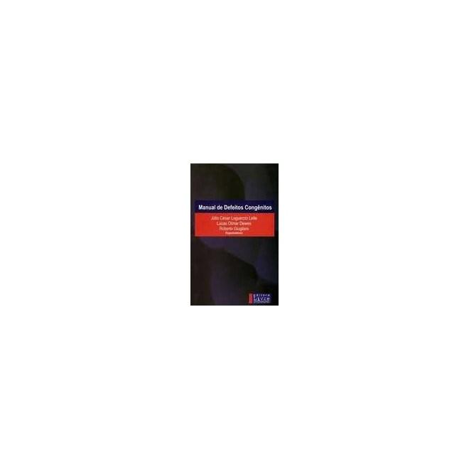 Livro - Manual de Defeitos Congênitos - Leite