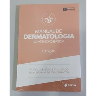 Livro Manual de Dermatologia na Atenção Básica - Sanar