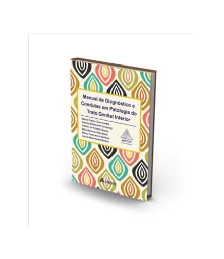 Livro - Manual de Diagnostico e Condutas em Patologia do Trato Genital Inferior - Cardial
