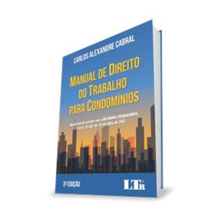 Livro - MANUAL DE DIREITO DO TRABALHO PARA CONDOMÍNIOS - ATUALIZADA DE ACORDO COM A REFORMA TRABALHISTA LEI N. 13.467 DE 13 DE JULHO DE 2017