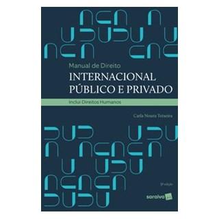 Livro - Manual de Direito Internacional Público e Privado - 5ª edição de 2020 - Teixeira 5º edição