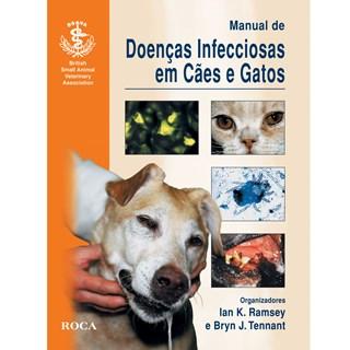 Livro - Manual de Doenças Infecciosas em Cães e Gatos - Ramsey