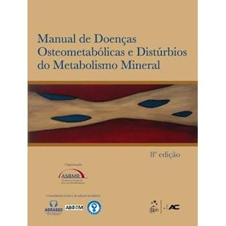 Livro - Manual de Doenças Osteometabólicas e Distúrbios do Metabolismo Mineral - Rosen