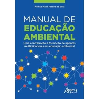 Livro - Manual de educação ambiental - Silva - Appris