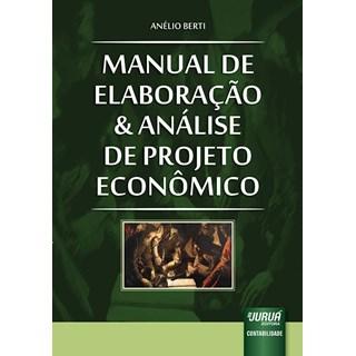 Livro - Manual de Elaboração e Análise de Projeto Econômico - Berti - Juruá