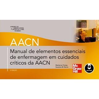 Livro - Manual de Elementos Essenciais de Enfermagem em Cuidados Críticos da AACN - Chulay @@