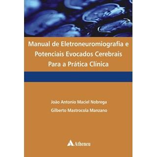 Livro - Manual de Eletroneuromiografia e Potenciais Evocados Cerebrais Para a Prática Médica - Nobrega