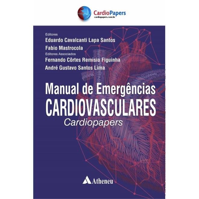 Livro Manual de Emergências Cardiovasculares - CARDIOPAPERS - Atheneu