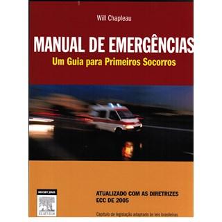 Livro - Manual de Emergências - Um guia para Primeiros Socorros - Chapleau