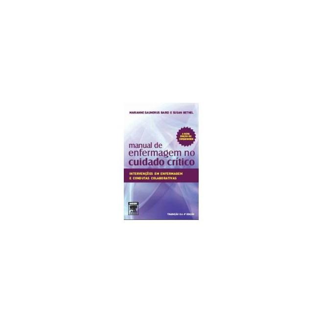 Livro - Manual de Enfermagem no Cuidado Crítico - Baird ***