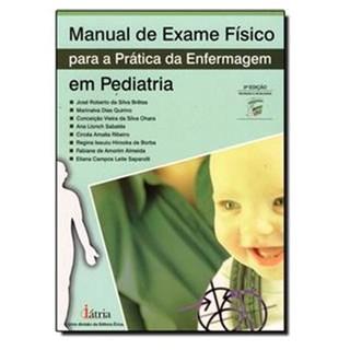 Livro - Manual de Exame Físico para a Prática da Enfermagem em Pediatria - Bretas