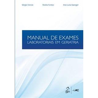Livro - Manual de Exames Laboratoriais em Geriatria - Vencio