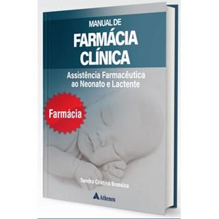 Livro - Manual de Farmácia Clínica: Assistência Farmacêutica ao Neonato e Lactente - Brassica