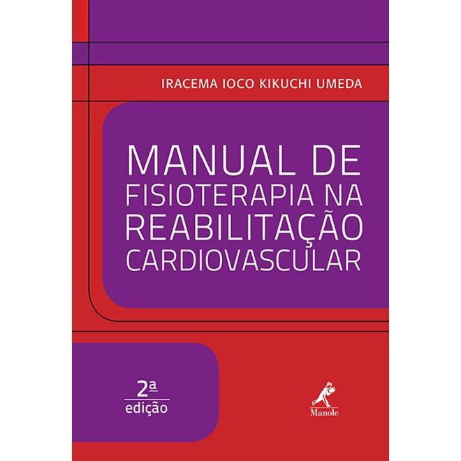 Livro - Manual de Fisioterapia na Reabilitação Cardiovascular - Umeda