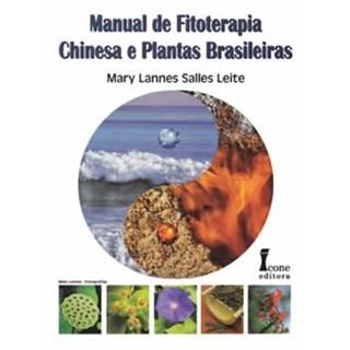 Livro - Manual de Fitoterapia Chinesa e Plantas Brasileiras - Leite