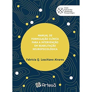 Livro Manual de Formulação Clínica Para a Intervenção em Reabilitação Neuropsicológica - Artesã