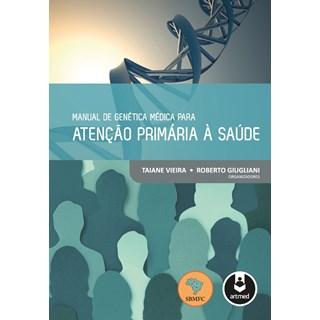 Livro - Manual de Genética Médica para Atenção Primária à Saúde - Vieira @@