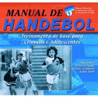 Livro - Manual de Handebol: treinamento de base para crianças e adolescentes - Ehret