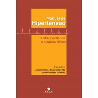 Livro - Manual de Hipertensão - Entre a Evidência e a Prática Clínica - Barreto