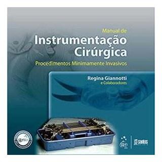 Livro - Manual de Instrumentação Cirúrgica - Procedimentos Minimamente Invasivos - Giannotti