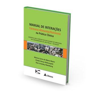 Livro - Manual de Interações Fármaco-Alimento/Nutriente na Prática Clínica - Marin