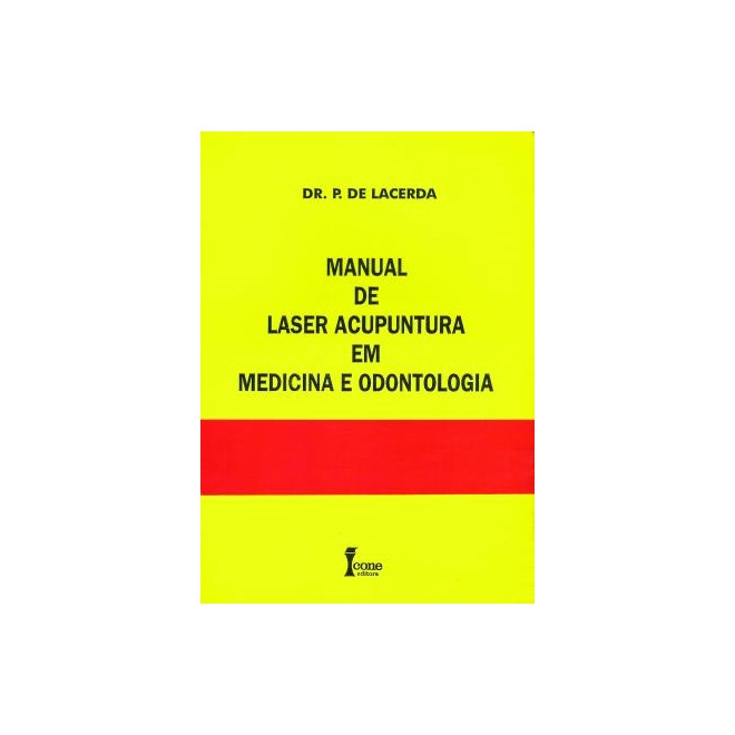 Livro - Manual de Laser Acupuntura em Medicina e Odontologia - Lacerda