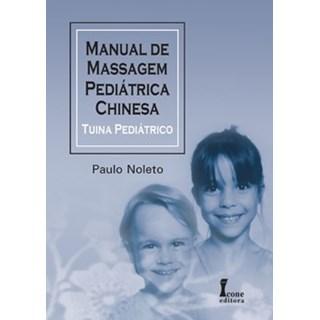 Livro - Manual de Massagem Pediátrica Chinesa - Tuina Pediátrico - Noleto